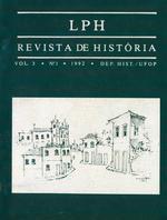 LPH REVISTA DE HISTÓRIA. Volume3 / Nº1 / 1992 • Departamento de História UFOP