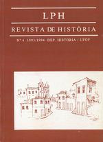 LPH REVISTA DE HISTÓRIA. Volume4 / 1993-1994 • Departamento de História UFOP